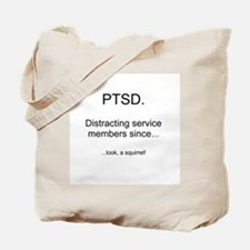 PTSD - Squirrel Distraction Tote Bag
