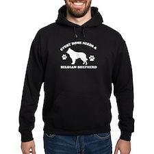 Every home needs a Belgian Shepherd Hoodie