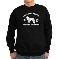 Every home needs a Belgian Shepherd Sweatshirt
