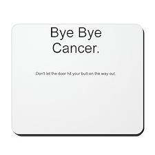 Cancer - Bye Bye 2 Mousepad