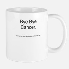 Cancer - Bye Bye 2 Mug
