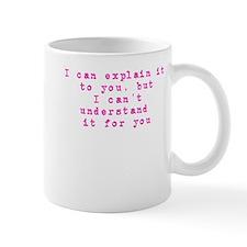 People dont understand pink Mug