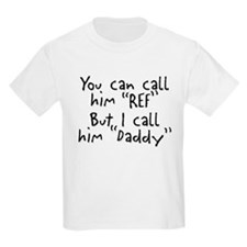 My Daddy is the Ref Kids T-Shirt