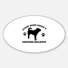 Every home needs a Chinese Sharpei Sticker (Oval)