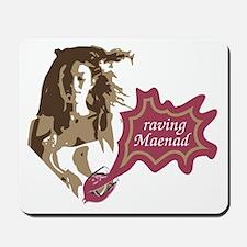 raving Maenad  Mousepad