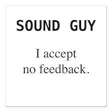 Sound Guy - I Accept No Feedback (black on white)