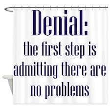 First Step of Denial Shower Curtain