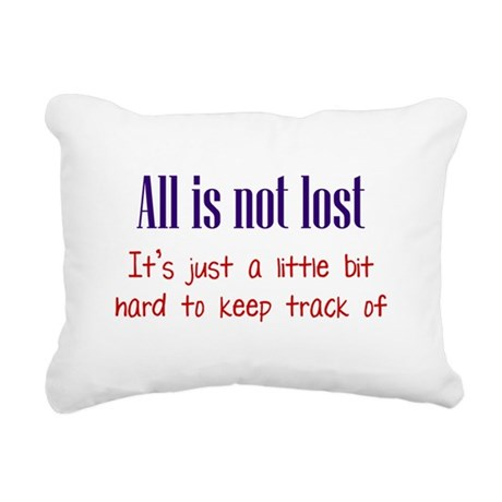 All is not Lost Rectangular Canvas Pillow