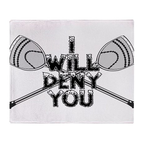 Lacrosse Goalie I Will Deny You Throw Blanket