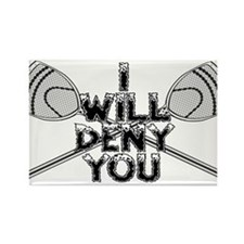 Lacrosse Goalie I Will Deny You Rectangle Magnet