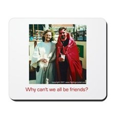 Why can't we all be friends?   Mousepad