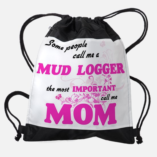 Some call me a Mud Logger, the most Drawstring Bag