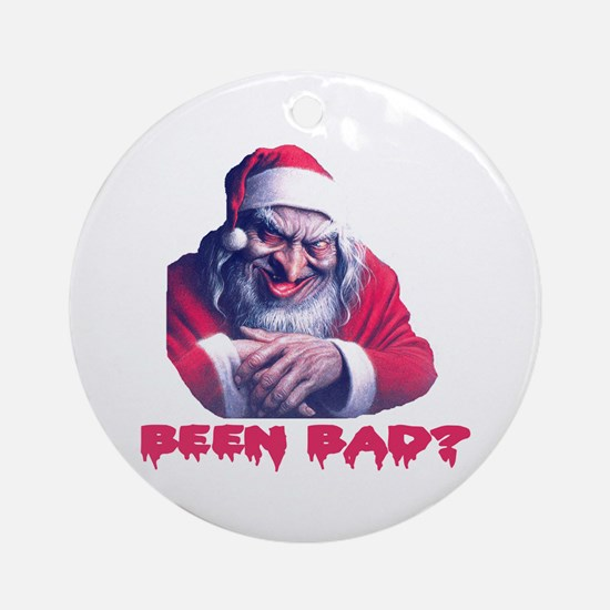 SCARY SANTA ... BEEN BAD? Ornament (Round)