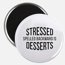 """Stressed Spelled Backward Is Desserts 2.25"""" Magnet"""