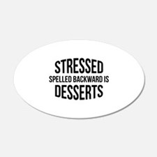 Stressed Spelled Backward Is Desserts 22x14 Oval W