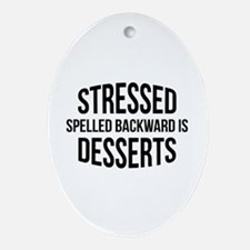 Stressed Spelled Backward Is Desserts Ornament (Ov