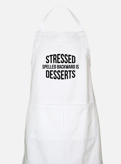 Stressed Spelled Backward Is Desserts Apron