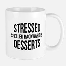Stressed Spelled Backward Is Desserts Mug