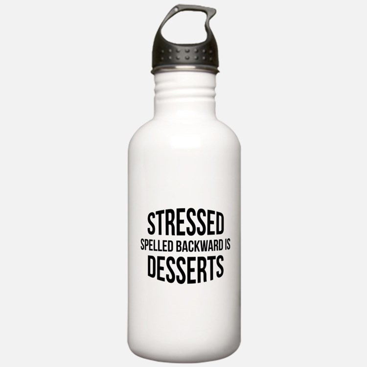 Stressed Spelled Backward Is Desserts Water Bottle