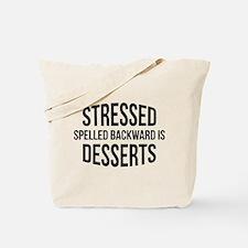 Stressed Spelled Backward Is Desserts Tote Bag