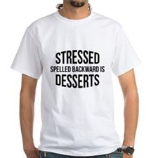 Stressed Spelled Backward Is Desserts Shirt