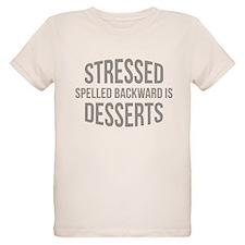 Stressed Spelled Backward Is Desserts T-Shirt