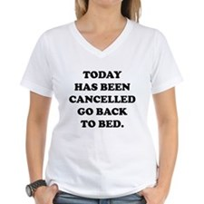 Today Has Been Cancelled Shirt