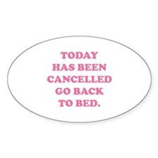 Today Has Been Cancelled Decal