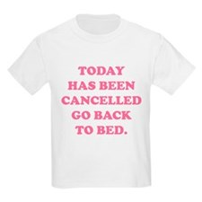 Today Has Been Cancelled T-Shirt