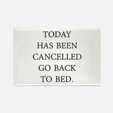 Today Has Been Cancelled Rectangle Magnet