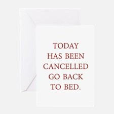 Today Has Been Cancelled Greeting Card