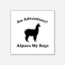 "An Adventure? Alpaca My Bags Square Sticker 3"" x 3"