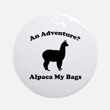 An Adventure? Alpaca My Bags Ornament (Round)