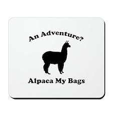 An Adventure? Alpaca My Bags Mousepad