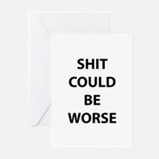 Shit Could Be Worse Greeting Cards (Pk of 10)