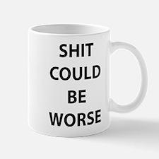 Shit Could Be Worse Mug