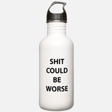 Shit Could Be Worse Water Bottle