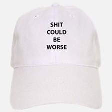 Shit Could Be Worse Hat