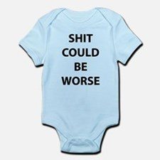 Shit Could Be Worse Infant Bodysuit
