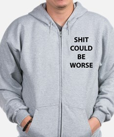 Shit Could Be Worse Zip Hoodie