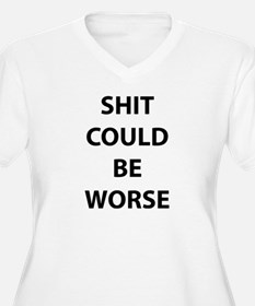 Shit Could Be Worse T-Shirt