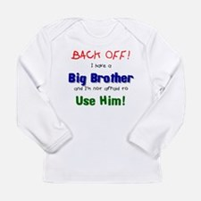 have a big brother Long Sleeve T-Shirt