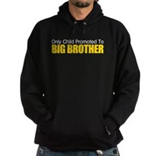 Only Child Promoted To BIG BROTHER Hoodie