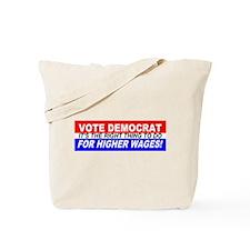 Vote Democrat for Higher Wage Tote Bag