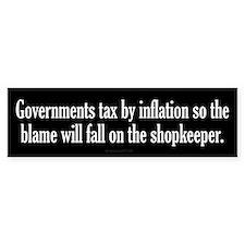 Tax By Inflation Bumper Bumper Bumper Sticker