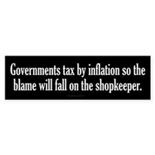 Tax By Inflation Bumper Bumper Sticker