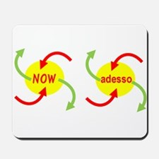 Now and Adesso! Mousepad