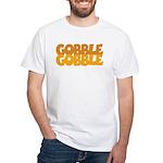 Gobble Gobble White T-Shirt