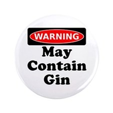 """Warning May Contain Gin 3.5"""" Button (100 pack)"""