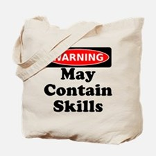 Warning May Contain Skills Tote Bag